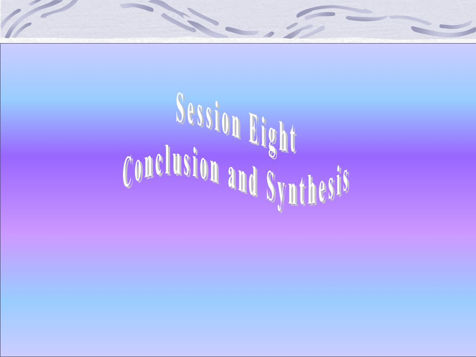 Conclusion and Synthesis