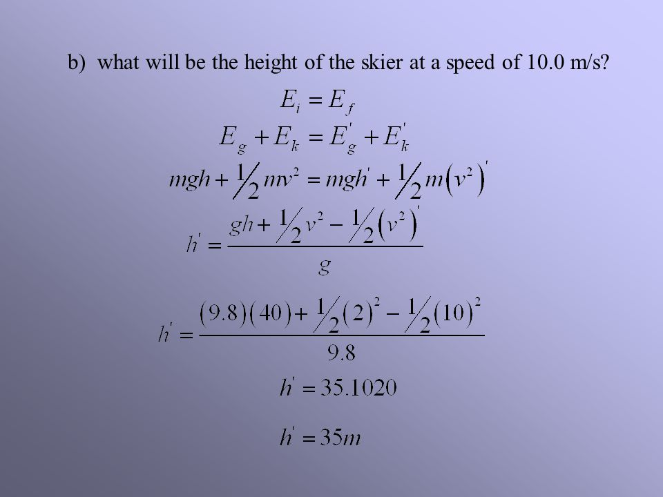 b) what will be the height of the skier at a speed of 10.0 m/s