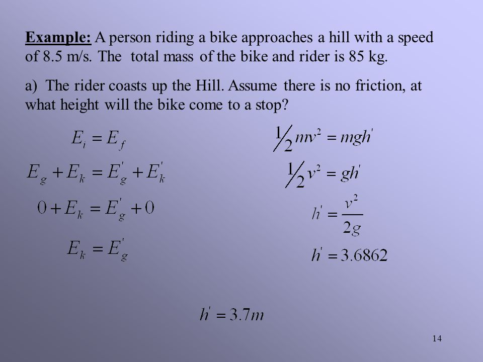 Example: A person riding a bike approaches a hill with a speed of 8