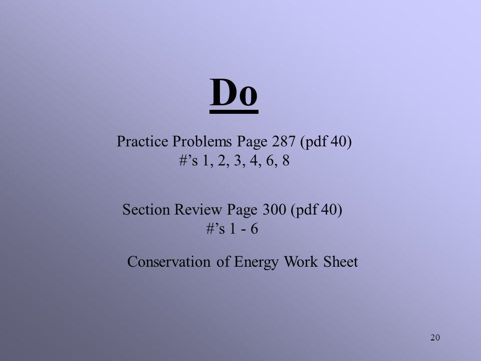 Do Practice Problems Page 287 (pdf 40) #'s 1, 2, 3, 4, 6, 8