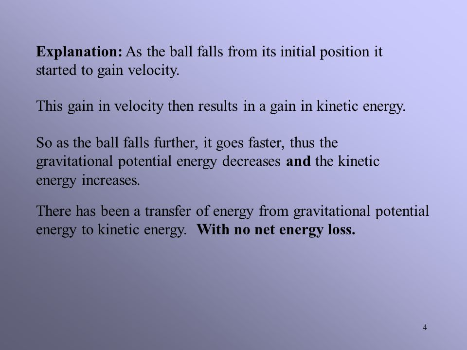 Explanation: As the ball falls from its initial position it started to gain velocity.