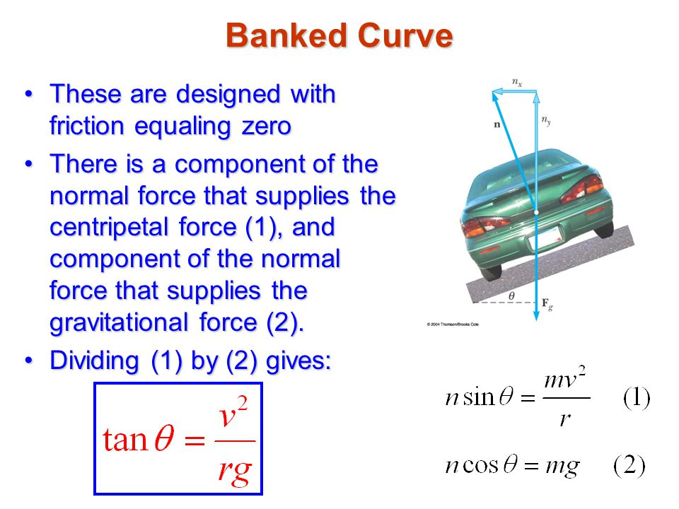 Banked Curve These are designed with friction equaling zero