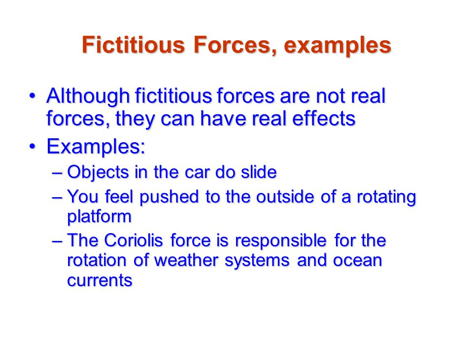 Fictitious Forces, examples