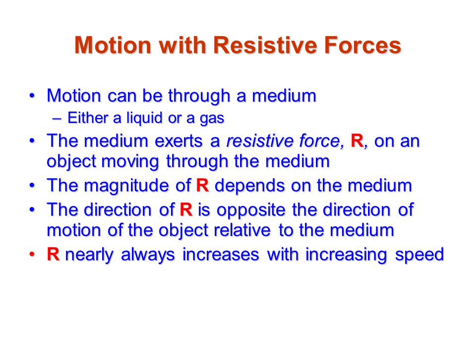 Motion with Resistive Forces