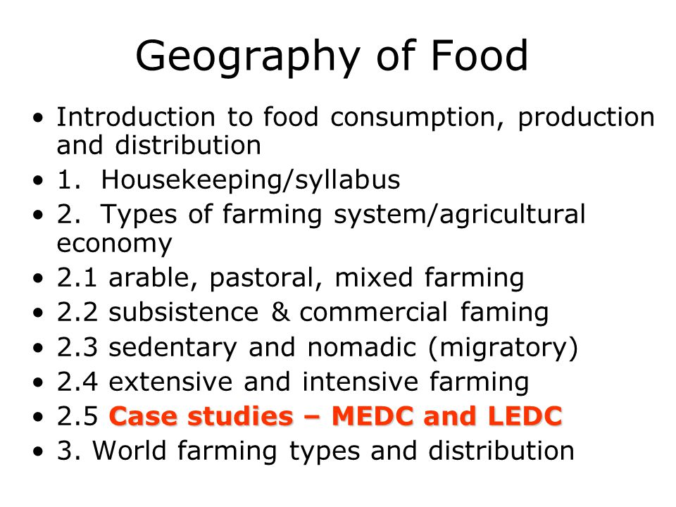 Geography of Food Introduction to food consumption, production and distribution. 1. Housekeeping/syllabus.