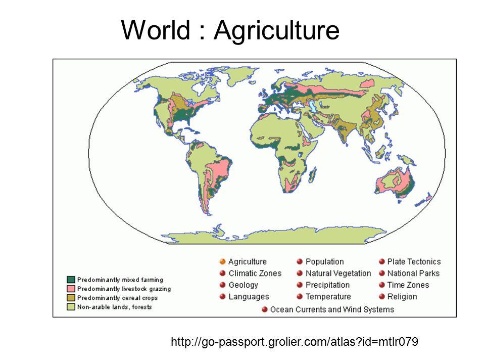 World : Agriculture http://go-passport.grolier.com/atlas id=mtlr079