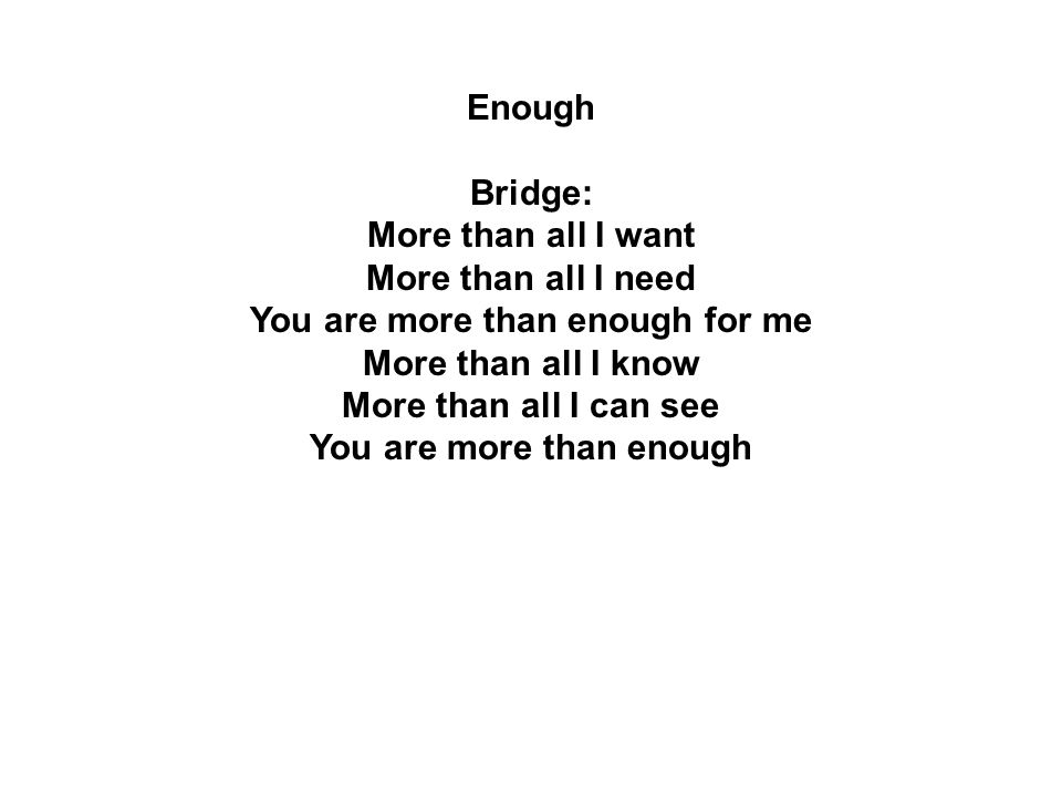 You are more than enough for me You are more than enough