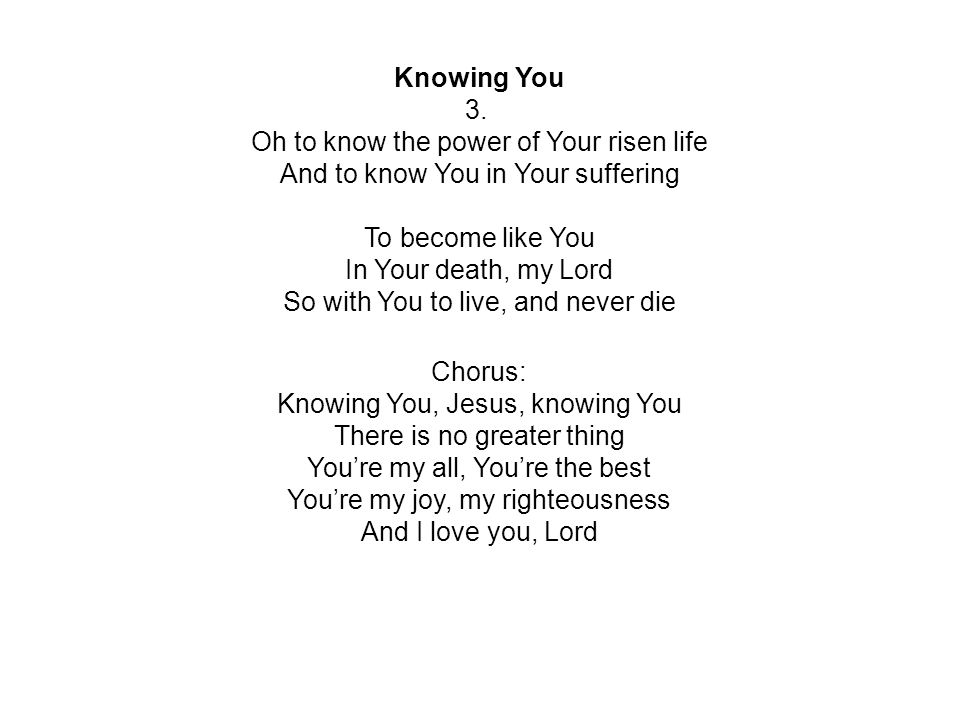 Oh to know the power of Your risen life