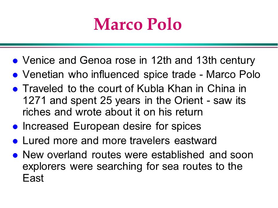 Marco Polo Venice and Genoa rose in 12th and 13th century
