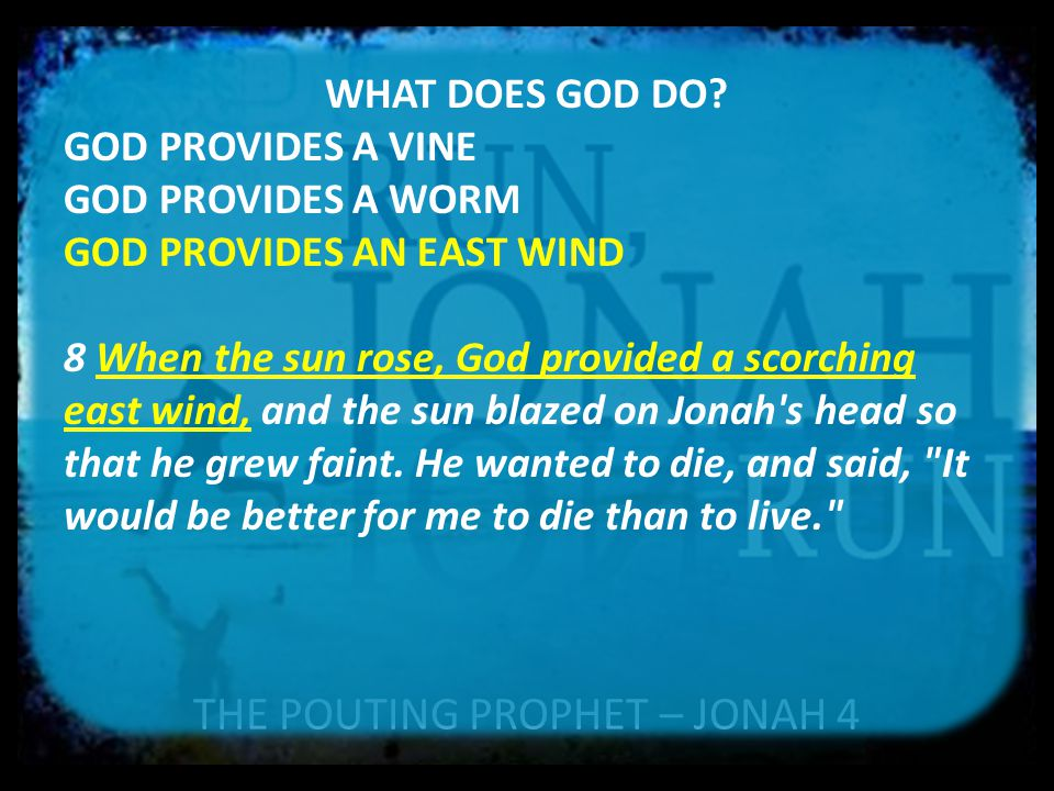 THE POUTING PROPHET – JONAH 4