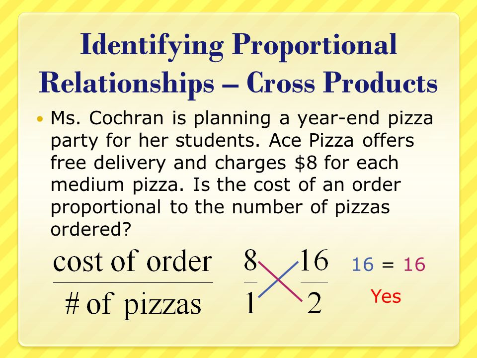 Identifying Proportional Relationships – Cross Products