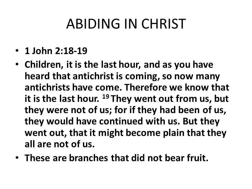 ABIDING IN CHRIST 1 John 2:18-19