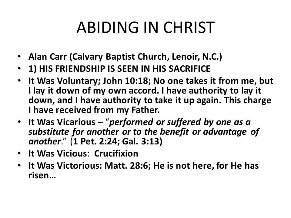ABIDING IN CHRIST Alan Carr (Calvary Baptist Church, Lenoir, N.C.)