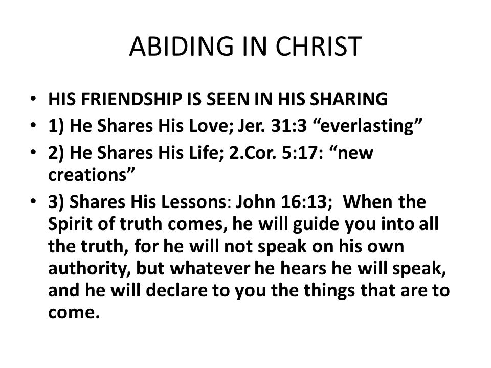 ABIDING IN CHRIST HIS FRIENDSHIP IS SEEN IN HIS SHARING