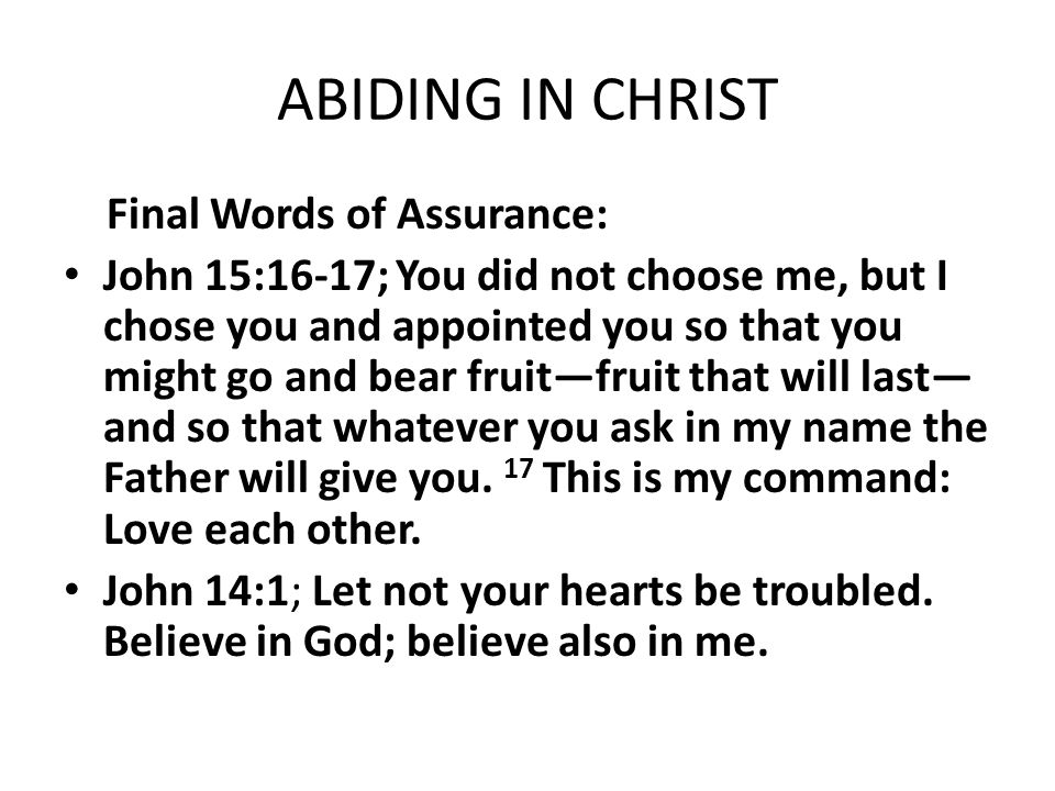 ABIDING IN CHRIST Final Words of Assurance: