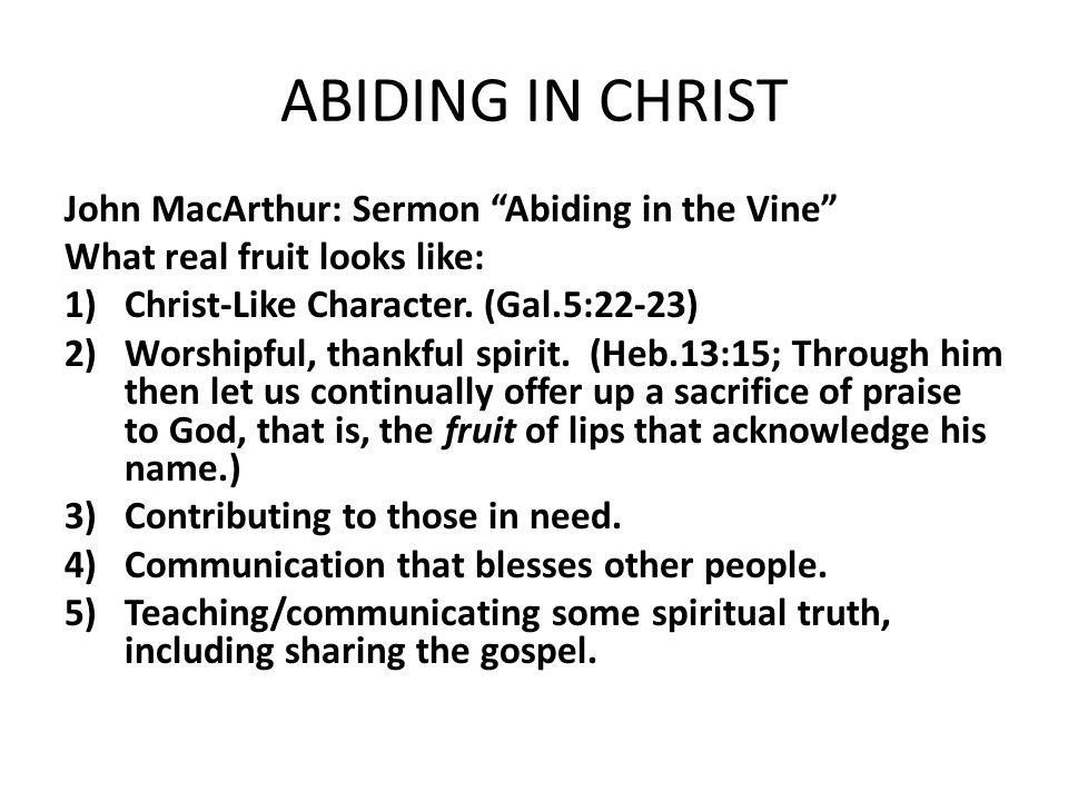 ABIDING IN CHRIST John MacArthur: Sermon Abiding in the Vine