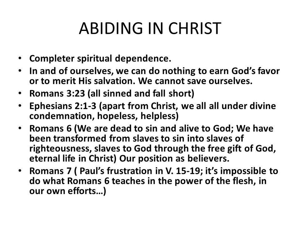 ABIDING IN CHRIST Completer spiritual dependence.
