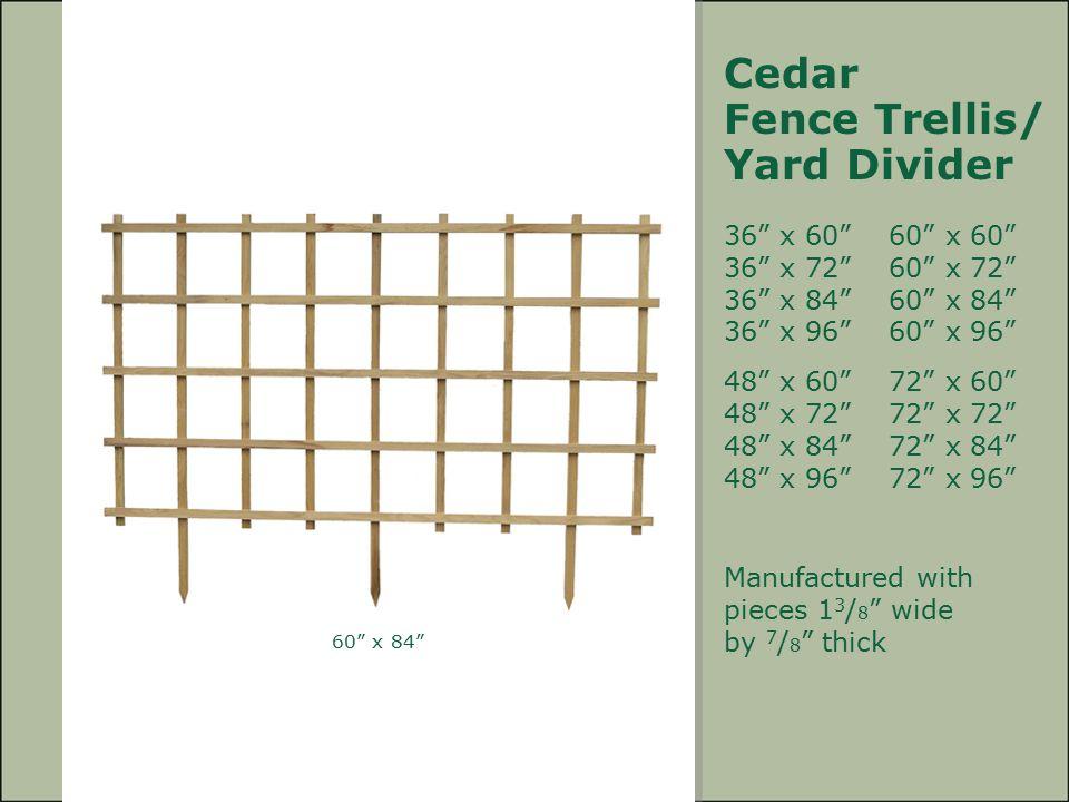 Cedar Fence Trellis/ Yard Divider