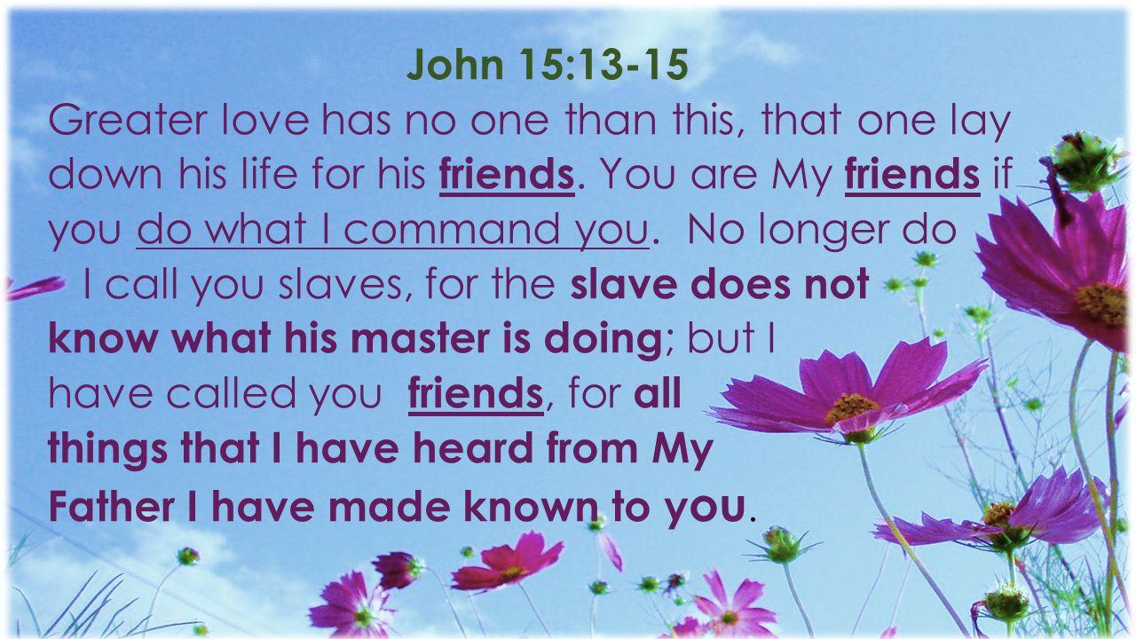 GODS ATTRIBUTES - John 15:13-15