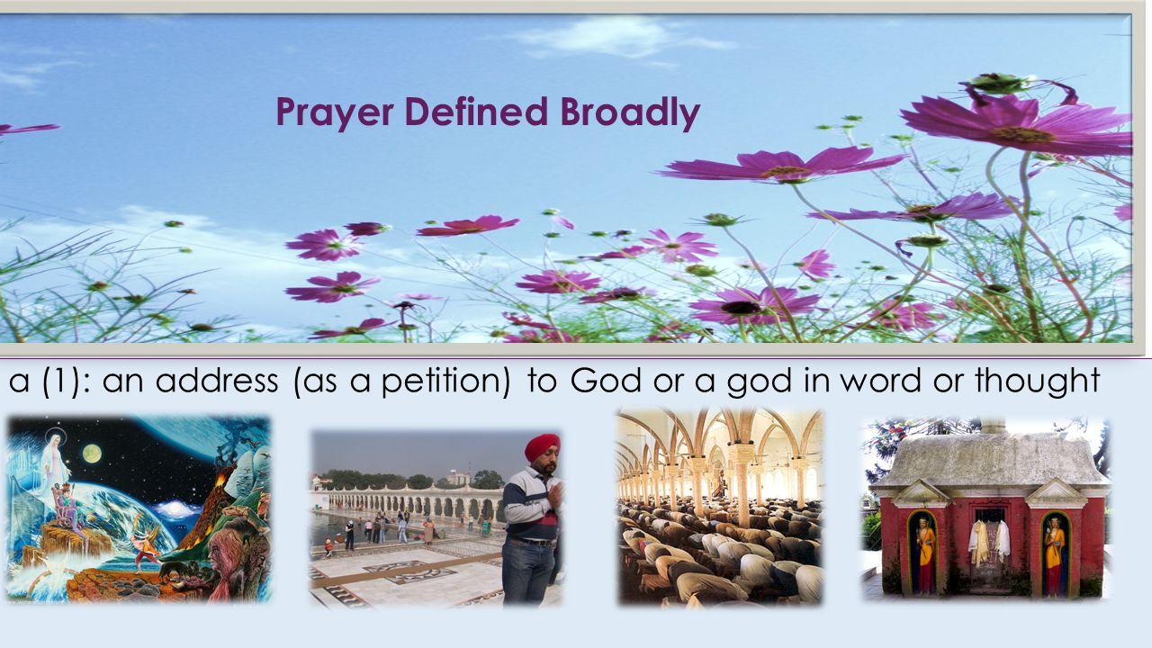Prayer Defined Broadly