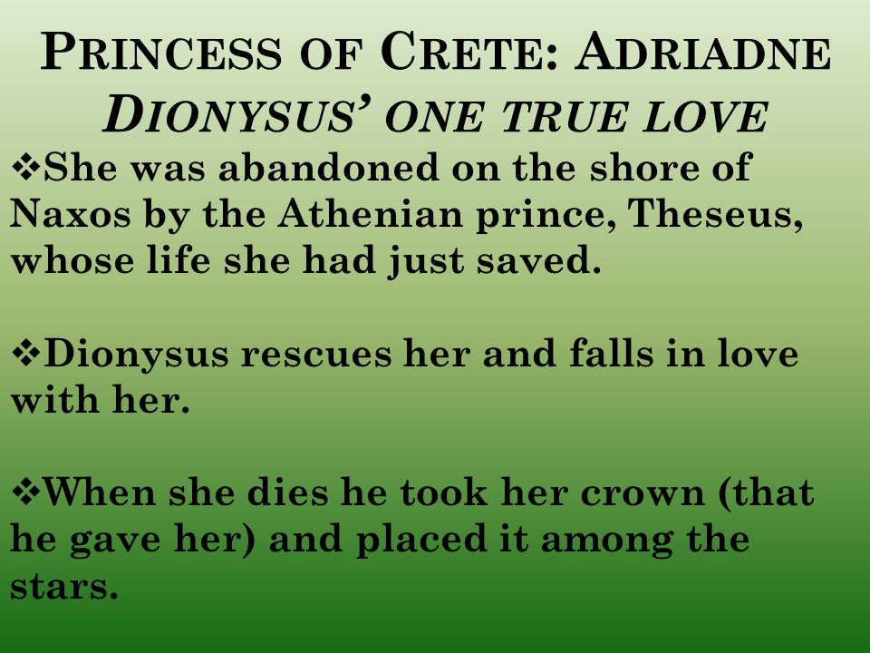 Princess of Crete: Adriadne Dionysus' one true love