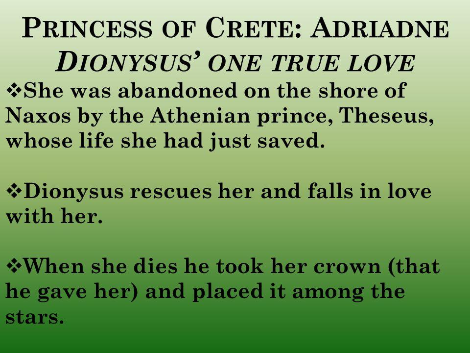 Princess of Crete: Adriadne Dionysus' one true love