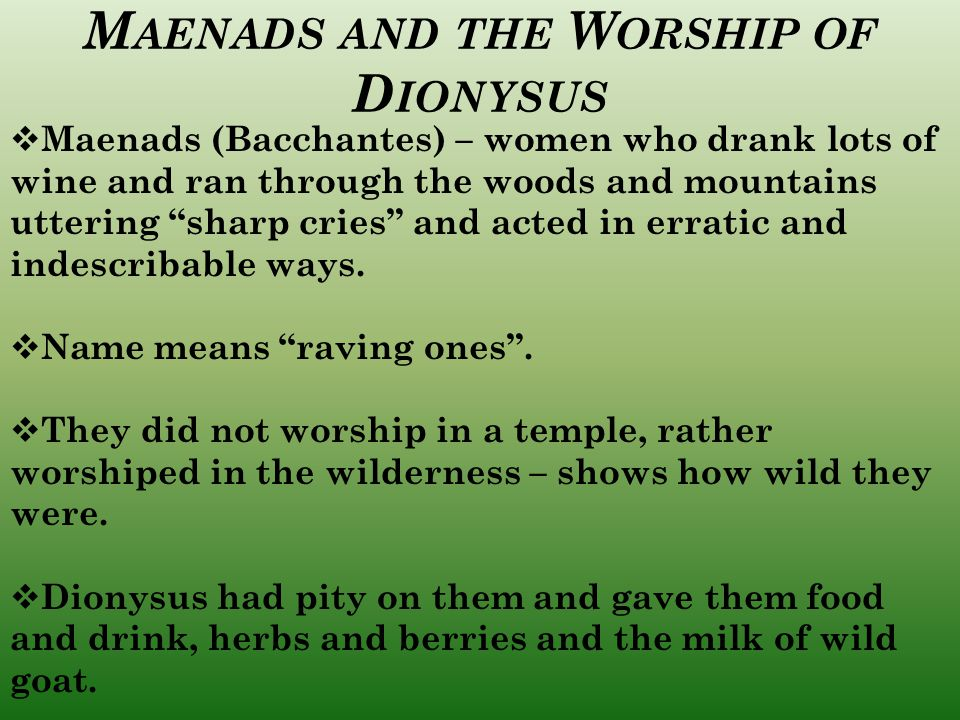 Maenads and the Worship of Dionysus