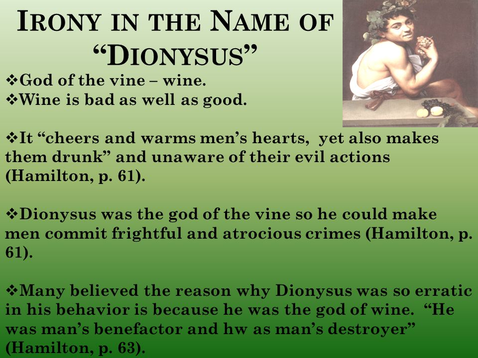 Irony in the Name of Dionysus