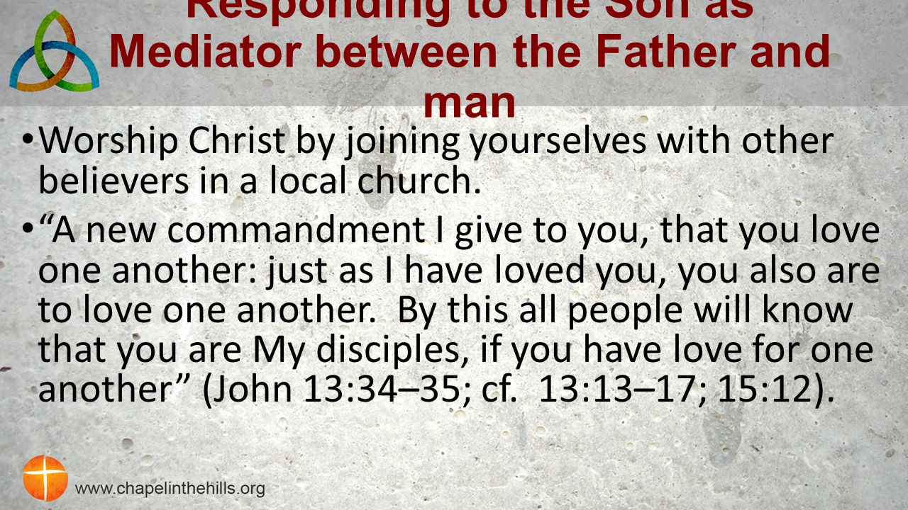 Responding to the Son as Mediator between the Father and man