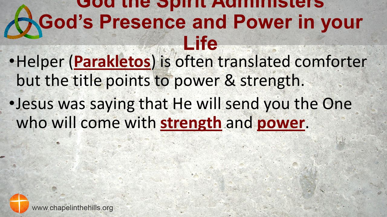 God the Spirit Administers God's Presence and Power in your Life