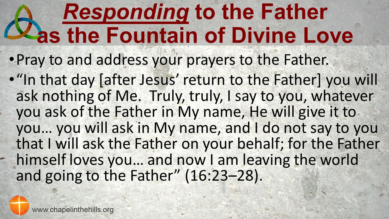 Responding to the Father as the Fountain of Divine Love