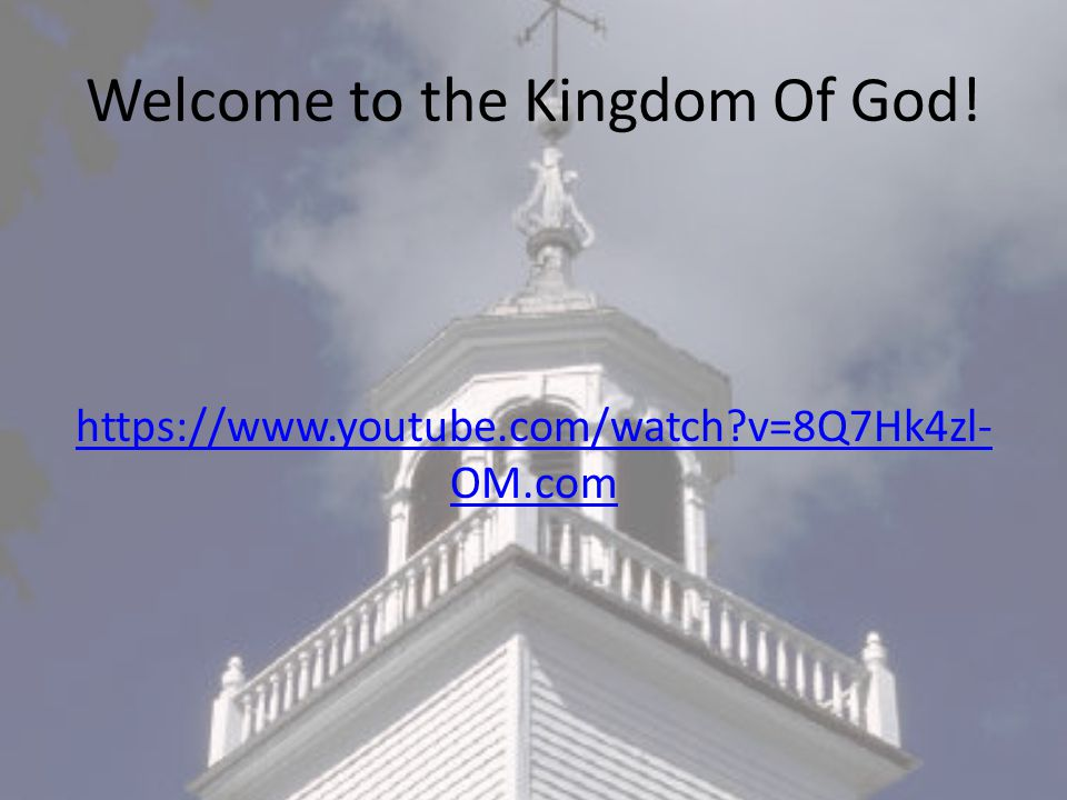 Welcome to the Kingdom Of God!