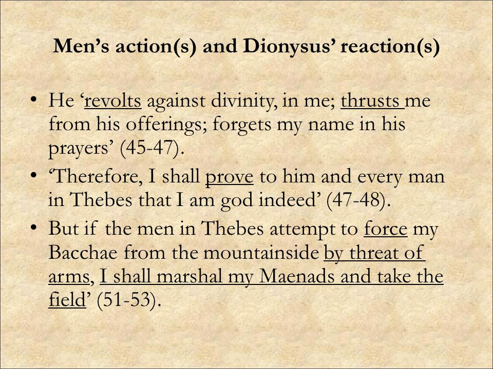 Men's action(s) and Dionysus' reaction(s)