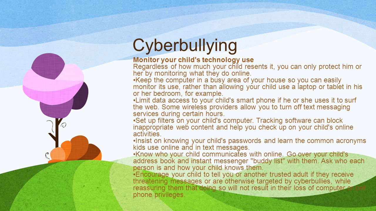 Cyberbullying Monitor your child s technology use