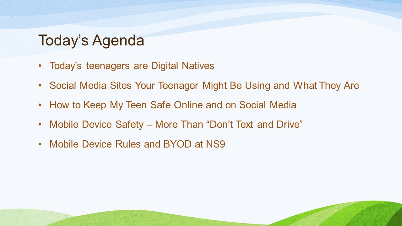 Today's Agenda Today's teenagers are Digital Natives