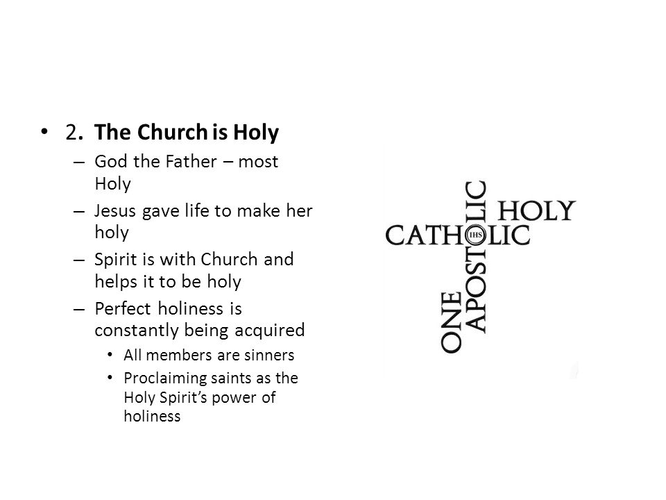 2. The Church is Holy God the Father – most Holy