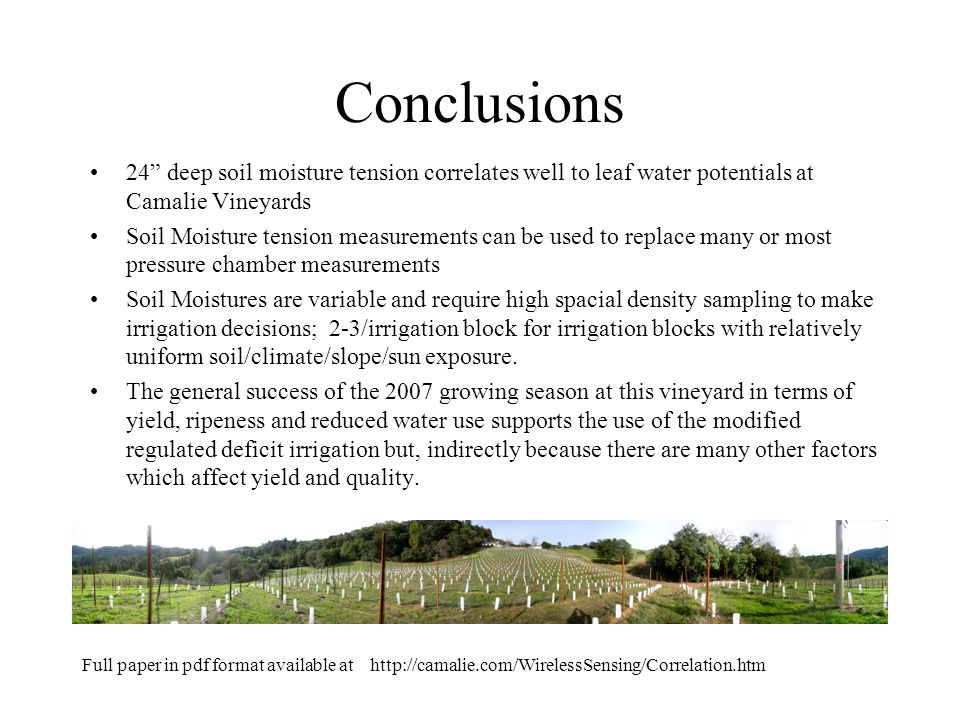 Conclusions 24 deep soil moisture tension correlates well to leaf water potentials at Camalie Vineyards.