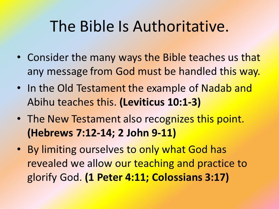 The Bible Is Authoritative.