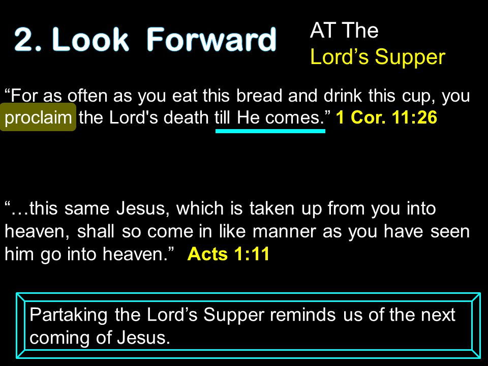 2. Look Forward AT The Lord's Supper