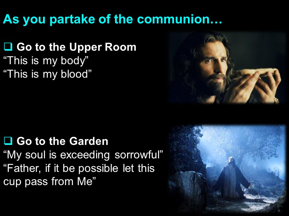 As you partake of the communion…