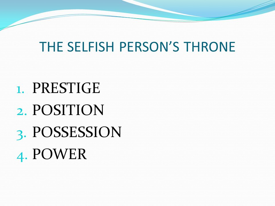 THE SELFISH PERSON'S THRONE