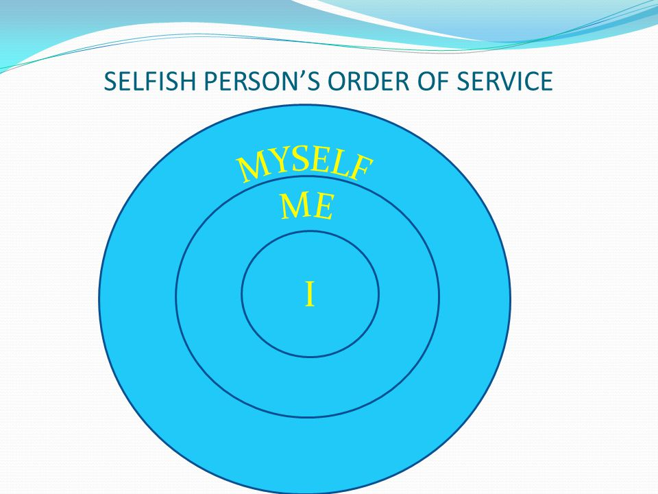 SELFISH PERSON'S ORDER OF SERVICE