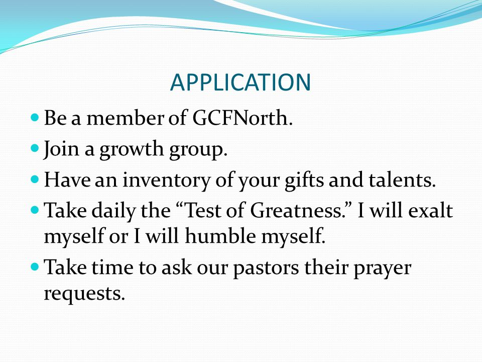APPLICATION Be a member of GCFNorth. Join a growth group.