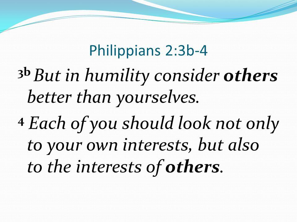 Philippians 2:3b-4