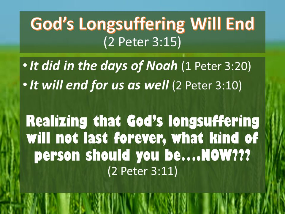 God's Longsuffering Will End (2 Peter 3:15)