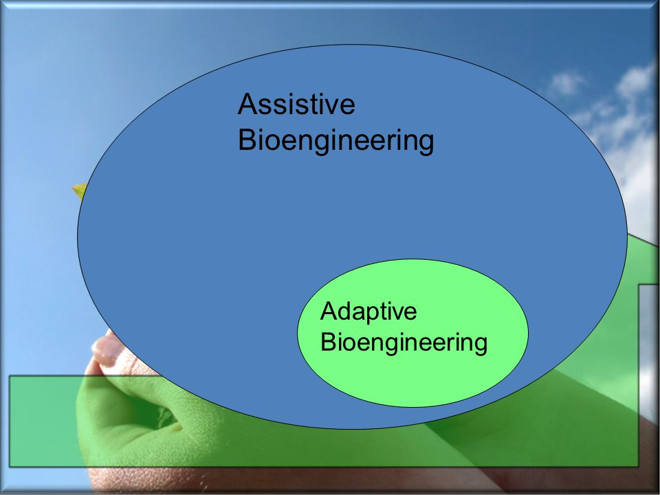 Assistive Bioengineering