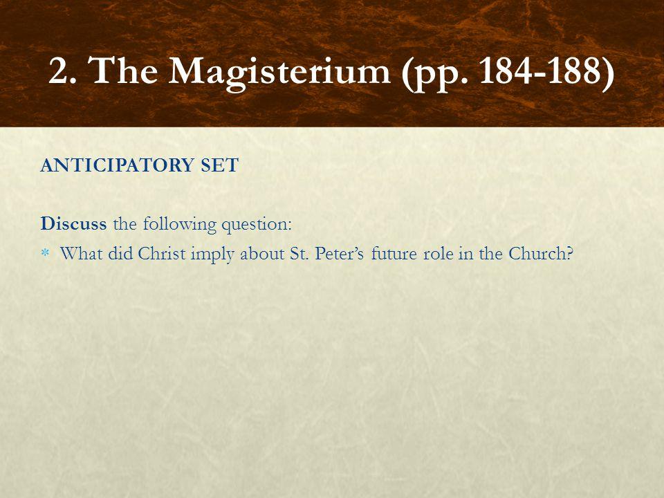 2. The Magisterium (pp. 184-188) ANTICIPATORY SET