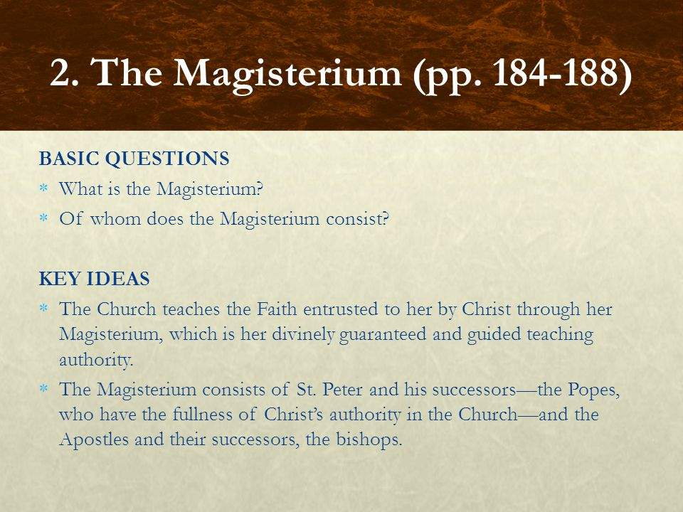 2. The Magisterium (pp. 184-188) BASIC QUESTIONS