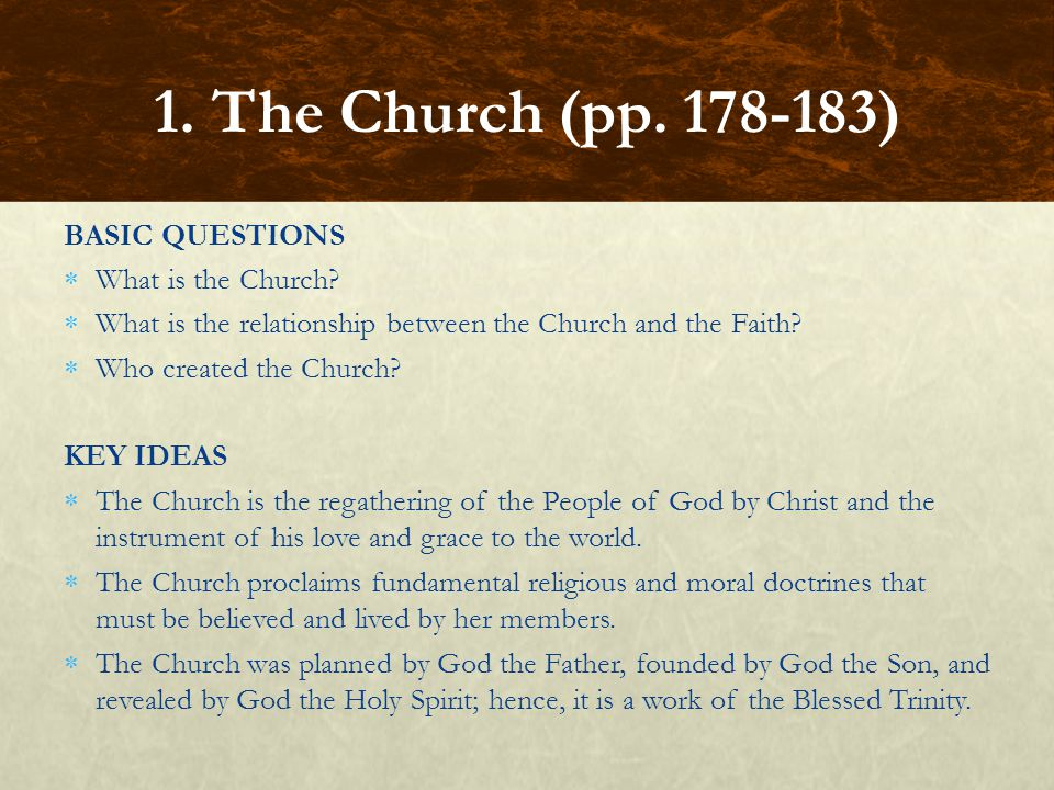 1. The Church (pp. 178-183) BASIC QUESTIONS What is the Church