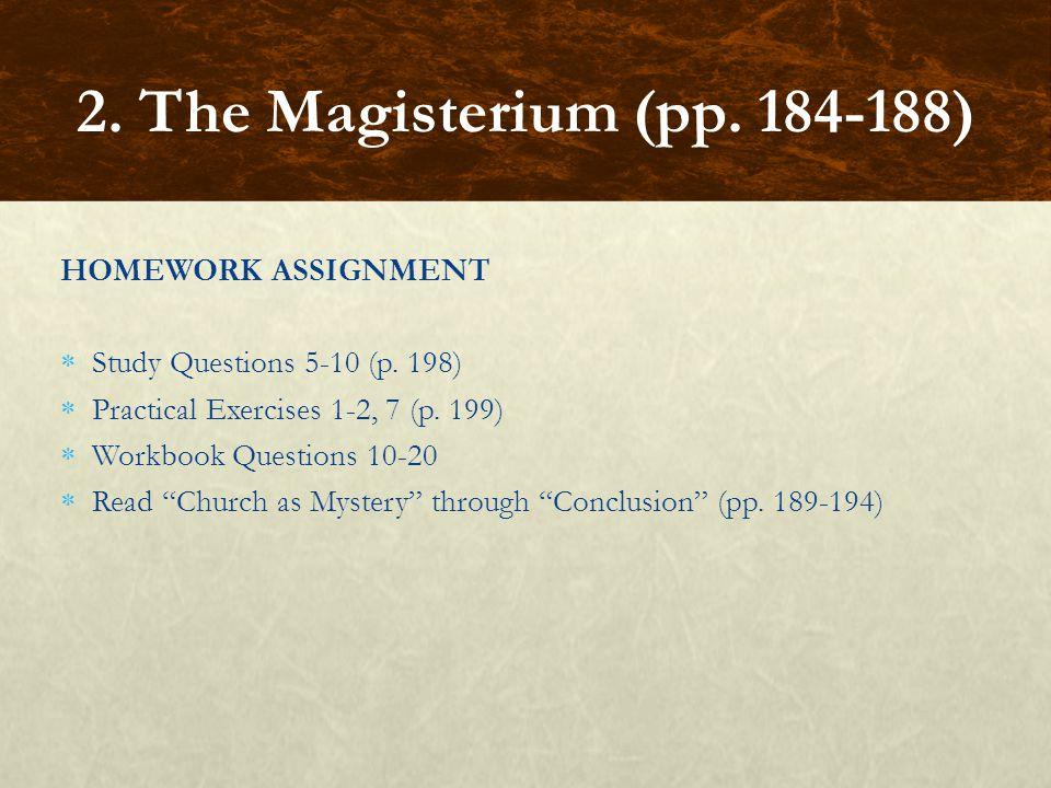 2. The Magisterium (pp. 184-188) HOMEWORK ASSIGNMENT